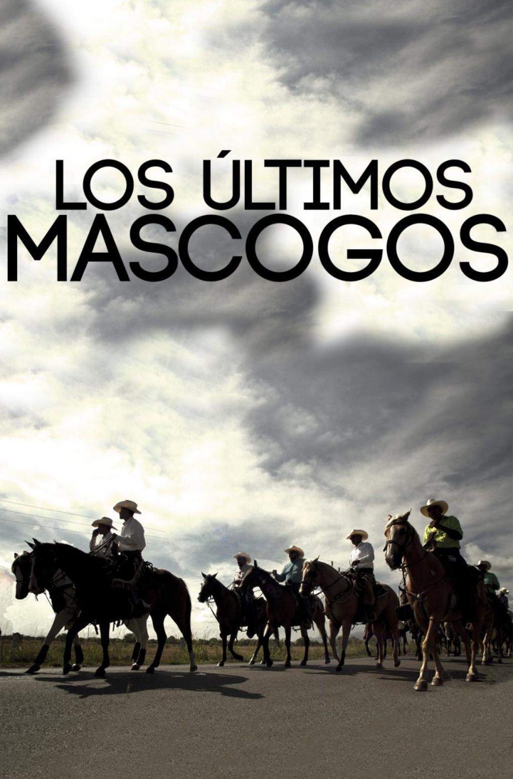 LOS ÚLTIMOS MASCOGOS